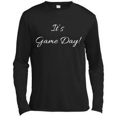 It's Game Day With White Letters - Spor-Tek LS Moisture Absorbing T-Shirt