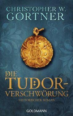 Die Tudor-Verschwörung: Band 1 - Historischer Roman (Die Tudor-Reihe), http://www.amazon.de/dp/B007A58AHS/ref=cm_sw_r_pi_awdl_MN-Bwb16XKV72
