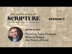Session Hearing from Heaven: How to Know the Voice of God (Justin Peters) Justin Peters, Session 9, Grace To You, John Macarthur, Reformed Theology, New International Version, Praise The Lords, S Word, Spiritual Inspiration