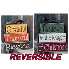 REVERSIBLE Thanksgiving and Christmas wood stacker--Grateful, Thankful, Blessed & Believe in the Magic of Christmas wood blocks by BuzzingBeesCrafts on Etsy https://www.etsy.com/listing/162809973/reversible-thanksgiving-and-christmas
