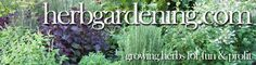 HerbGardening.com   How To Grow Herbs: this is a very nice quick reference guide for a lot of the more common herbs.