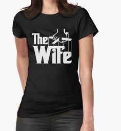 Custom T Shirt Design - The Wife