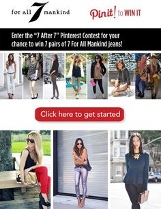 #7FAM #7After7 Add a layer of rock star chic to your fall wardrobe with #7FAM and the 7 After 7 pin-to-win!  Click here to enter: https://www.facebook.com/7ForAllMankind/app_190322544333196?ref=ts