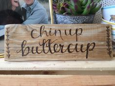 This Chin up, Buttercup sign is made from beautifully unique light brown pallet wood. We all need those reminders to keep our chin up when things get hard, so this is a perfect decoration for any room in the house. 3.5x10in  9x25.4cm