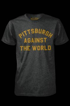 Pittsburgh Against The World t-shirt