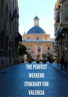 Weekend Itinerary for Valencia on The Travel Hack