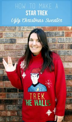 Tutorial for how to make the BEST ugly Christmas Sweater ever! Star Trek + Christmas = winning!