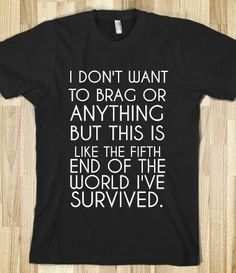 I SURVIVED - glamfoxx.com - Skreened T-shirts, Organic Shirts, Hoodies, Kids Tees, Baby One-Pieces and Tote Bags