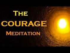 The COURAGE Meditation ~ The SECRET to Overcome Your FEARS - YouTube