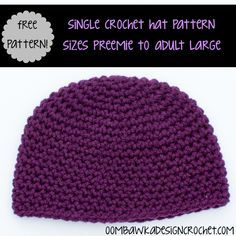 Free Crochet Pattern: Single Crochet Hat Yarn: Red Heart with Love (worsted weight yarn) Hook: 6 mm (J) Super warm and durable Hat.