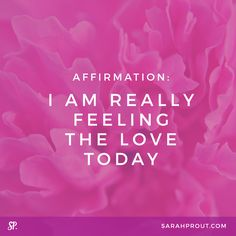 #AFFIRMATION: I am really feeling the LOVE today. xo