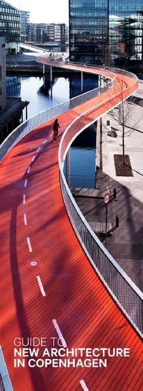 Guide to new architecture in Copenhagen / writers Ida Oline Frandsen [i 4 altres], editor Anette Sørensen 7th edition, 2nd printing Copenhagen : Danish Architecture Centre, december 201