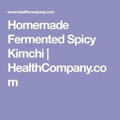 Homemade Fermented Spicy Kimchi | HealthCompany.com