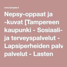 Nepsy-oppaat ja -kuvat [Tampereen kaupunki - Sosiaali- ja terveyspalvelut - Lapsiperheiden palvelut - Lasten terapiapalvelut - Neuropsykiatriset erityisvaikeudet]