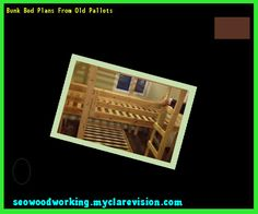 Bunk Bed Plans From Old Pallets 105322 - Woodworking Plans and Projects!
