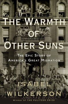 The Warmth of Other Suns by Isabel Wilkerson |