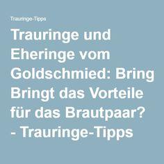 Trauringe und Eheringe vom Goldschmied: Bringt das Vorteile für das Brautpaar? - Trauringe-Tipps