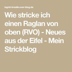 Wie stricke ich einen Raglan von oben (RVO) - Neues aus der Eifel - Mein Strickblog