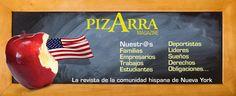 Nace Pizarra Magazine en Jackson Heights, Queens, en mayo de 2013, el año en que comienza la regulariza- ción de cerca de once millones de trabajadores