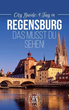 Regensburg Tipps: Alles was du auf deiner Städtereise in Regensburg sehen musst #reisetipps #städtereise
