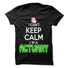 Keep Calm Actuary... ᐂ Christmas Time ... - 0399 Cool Job Shirt !If you are Actuary or loves one. Then this shirt is for you. Cheers !!!Christmas, Keep Calm Actuary... Christmas Time, cool Actuary shirt, Job Actuary shirt, awesome Actuary shirt, great Actuary shirt, team Actuary shirt,