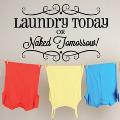 f0e8a8c9e37 5.27AUD - Laundry Today Or Naked Tomorrow Vinyl Wall Decal Quote Sticker  Inspirational Art