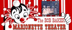The Bob Baker Marionette Theater; Children under 2 are free! Live puppet shows!