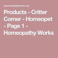 Products - Critter Corner - Homeopet - Page 1 - Homeopathy Works