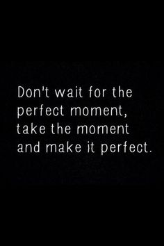 ...make it perfect.