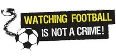 Watching Football Is Not A Crime!!