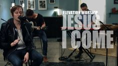 Elevation Worship - Wake Up The Wonder - Jesus I Come - Acoustic - HD