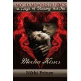 Mocha Kisses (31 Days of Steamy Mocha) (Kindle Edition)By Nikki Prince
