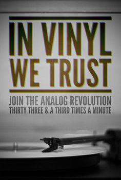 """In Vinyl We Trust"""