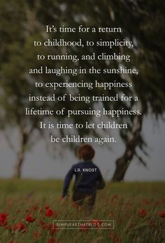 Early Childhood Quotes, Keynote Speakers, Word Porn, Inspirational Quotes, Let It Be, Words, Children, Happy, Nail