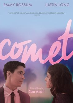 Comet - Comet is a 2014 American comedy drama film directed and written by Sam Esmail. The film stars Emmy Rossum and Justin Long. The movie had its world premiere at Los Angeles Film Festival on June 13, 2014. It was released worldwide on December 5, 2014.