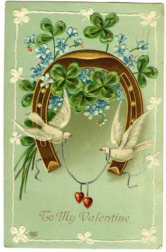 Doves Horseshoe Four Leaf Clovers Embossed Vintage Valentine Postcard EAS Valentines Greetings, Vintage Valentine Cards, Vintage Greeting Cards, Vintage Holiday, Vintage Postcards, Vintage Images, St Patrick's Day, Shamrock Tattoos, Irish Blessing