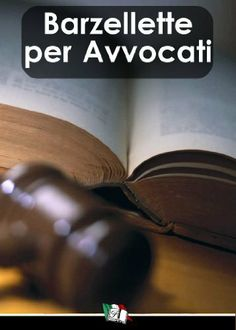 Barzellette per Avvocati (Italian Edition) by Francesco Cassiani. $0.99. 82 pages. Author: Francesco Cassiani. Publisher: Francesco Libri (November 4, 2010)