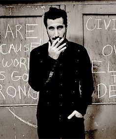 Serj Tankian. My god, my love, my all. If only he wasn't 20 years and 10 days older.. ;)