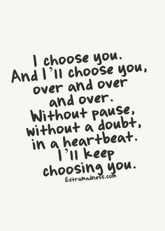 True Love Quotes - Love of my Life Quotes Motivational Quotes For Love, Inspirational Quotes Pictures, Life Quotes Love, Best Love Quotes, Quotes To Live By, Favorite Quotes, I Choose You Quotes, Inspire Quotes, Marry Me Quotes