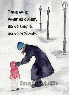 〽️ Tome nota: Amar es cuidar, así de simple, así de profundo.