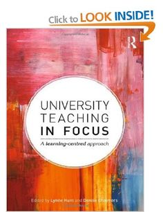 University Teaching in Focus: A learning-centred approach: Amazon.co.uk: Lynne Hunt, Denise Chalmers: Books