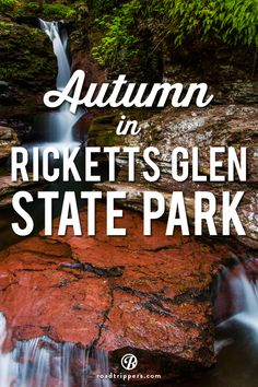 22 waterfalls, mountains, and ancient tree groves are just a few of the breathtaking landscapes to take in during the fall season at Ricketts Glen State Park.