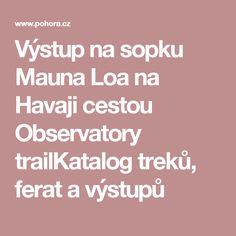 Výstup na sopku Mauna Loa na Havaji cestou Observatory trailKatalog treků, ferat a výstupů