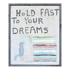 Sugarboo Designs Hold Fast to Your Dreams Framed Painting Print