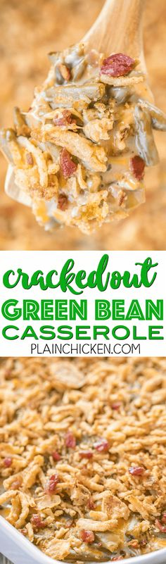 Cracked Out Green Bean Casserole - THE BEST! OMG! SO good! Green bean casserole loaded with cheddar, bacon and ranch! Everyone RAVES about this delicious side dish! Can make ahead and freeze for later. Great for holidays and potlucks!