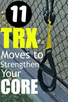 The Good, the Bad and the Sweaty : 11 TRX Moves to Strengthen Your Core