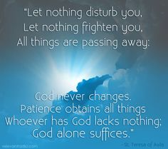 Relevant Radio - America's Talk Radio Network for Catholics Let Nothing Disturb You, Let It Be, Never Change, Great Words, Passed Away, Patience, Catholic, Saints, God