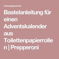 Bastelanleitung für einen Adventskalender aus Toilettenpapierrollen | Prepperoni