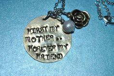 First My Mother Forever My Friend Handstamped by Cheri1973 on Etsy, $40.00