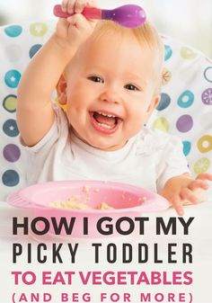 How to Get a Picky Toddler To Eat Vegetables (And Beg For More)